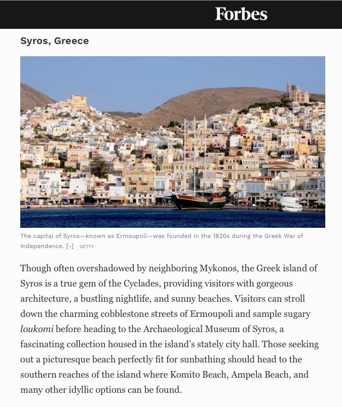 Η υψηλή αρχιτεκτονική του, οι ηλιόλουστες παραλίες του και η νύχτα του που σφύζει από ζωή είναι μερικοί από τους λόγους που αξίζει κανείς να επισκεφτεί τη Σύρο, όπως εκτιμά το Forbes.